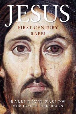 Jesus: First-Century Rabbi: A New Edition, David Zaslow, Joseph A. Lieberman