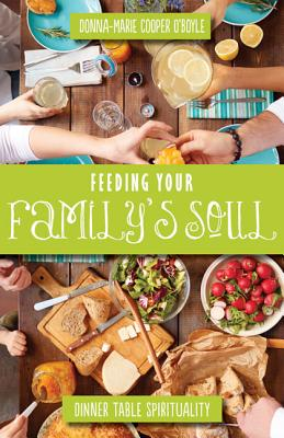 Image for Feeding Your Family's Soul: Dinner Table Spirituality