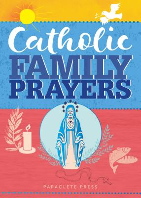 Catholic Family Prayers, Paraclete Press