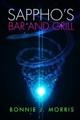 Sappho's Bar and Grill, Morris, Bonnie J.