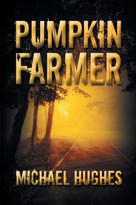 Pumpkin Farmer, Hughes, Michael