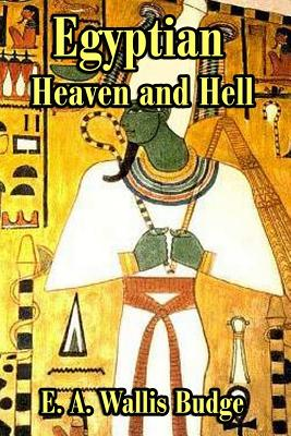 The Egyptian Heaven and Hell, Budge, E.A. Wallis