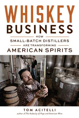Image for Whiskey Business How Small-Batch Distillers Are Transforming American Spirits