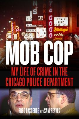 Image for Mob Cop: My Life of Crime in the Chicago Police Department