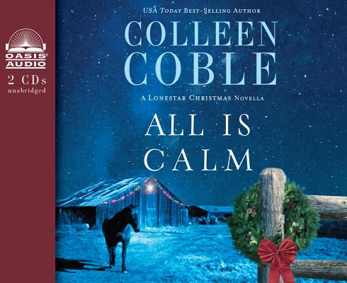 Image for All is Calm: A Lonestar Christmas Novella