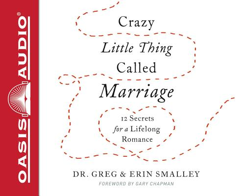 Image for Crazy Little Thing Called Marriage: 12 Secrets for a Lifelong Romance - unabridged audio book on CD