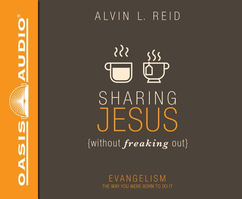 Image for Sharing Jesus Without Freaking Out: Evangelism the Way You Were Born to Do It - unabridged audiobooD