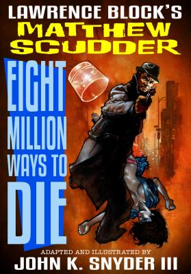 Image for Eight Million Ways to Die (Graphic Novel)