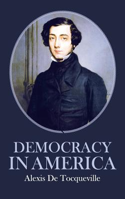 Image for Democracy in America - Translated by Henry Reeve
