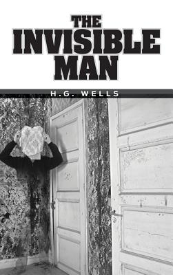 The Invisible Man, H G Wells