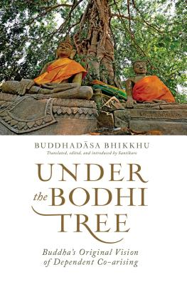 Image for Under the Bodhi Tree: Buddha's Original Vision of Dependent Co-arising