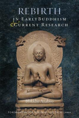 Image for REBIRTH: IN EARLY BUDDHISM AND +CURRENT RESEARCH FOREWORDS BY HIS HOLINESS THE DALAI LAMA & BHANTE GHUNARATANA