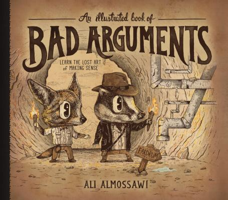 An Illustrated Book of Bad Arguments, Ali Almossawi