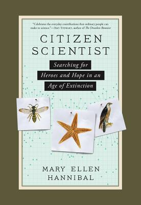 Image for Citizen Scientist: Searching for Heroes and Hope in an Age of Extinction