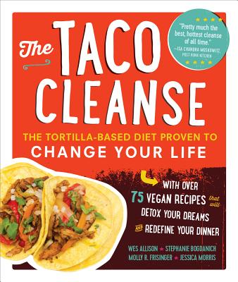 Image for Taco Cleanse: The Tortilla-Based Diet Proven to Change Your Life
