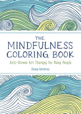 Image for The Mindfulness Coloring Book: Anti-Stress Art Therapy for Busy People