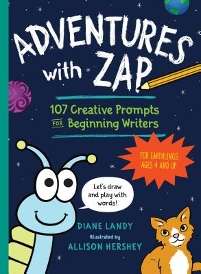 Image for Adventures with Zap: 107 Creative Prompts for Beginning Writers―for Earthlings Ages 4 and Up