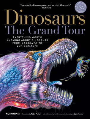 Image for Dinosaurs―The Grand Tour, Second Edition: Everything Worth Knowing About Dinosaurs from Aardonyx to Zuniceratops