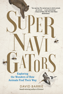 Image for Supernavigators: Exploring the Wonders of How Animals Find Their Way