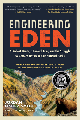 Image for Engineering Eden: A Violent Death, a Federal Trial, and the Struggle to Restore Nature in Our National Parks