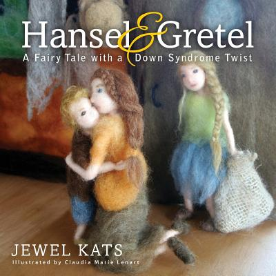 Image for Hansel and Gretel: A Fairy Tale with a Down Syndrome Twist (Fairy Ability Tales)