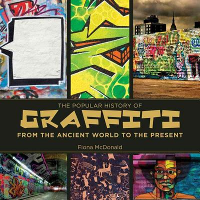 Image for The Popular History of Graffiti: From the Ancient World to the Present