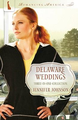 Delaware Weddings (Romancing America), Jennifer Johnson