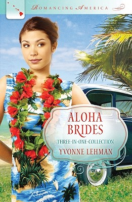 Aloha Brides (Romancing America), Yvonne Lehman
