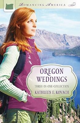 Oregon Weddings (Romancing America), Kathleen E. Kovach