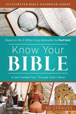 Image for Know Your Bible: A Self-Guided Tour Through God's Word