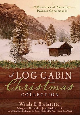 Image for A Log Cabin Christmas: 9 Historical Romances during American Pioneer Christmases