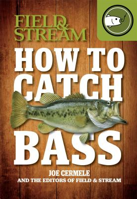 Image for How to Catch Bass (Field & Stream)