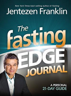 The Fasting Edge Journal: A Personal 21-Day Guide, Franklin, Jentezen
