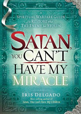 Image for Satan, You Can't Have My Miracle