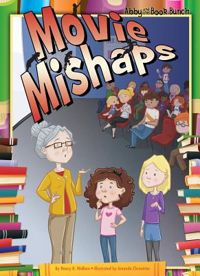 Movie Mishaps (Abby and the Book Bunch), Nancy K. Wallace