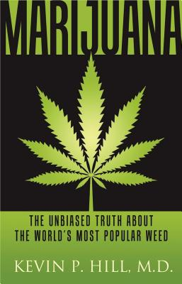 Image for MARIJUANA: THE UNBIASED TRUTH ABOUT THE WORLD'S MOST POPULAR WEED