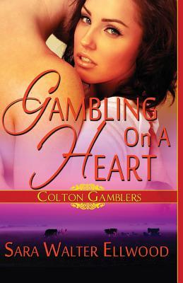 Gambling on a Heart, Ellwood, Sara Walter