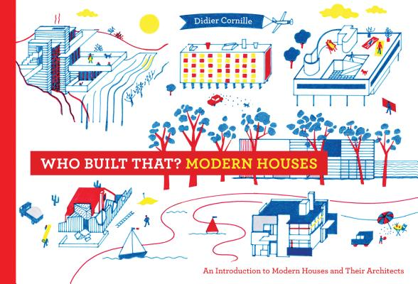 Image for Who Built That? Modern Houses: An Introduction to Modern Houses and Their Architects