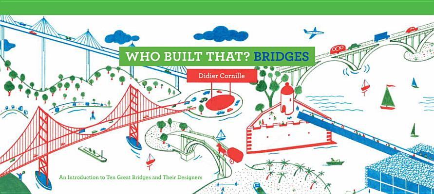 Image for Who Built That? Bridges: An Introduction to Ten Great Bridges and Their Designers