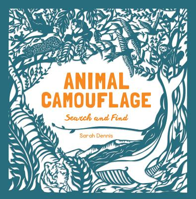 Animal Camouflage: A Search and Find Activity Book, Dennis, Sarah; Hutchinson, Sam