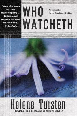 Who Watcheth (An Irene Huss Investigation), Helene Tursten