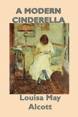 A Modern Cinderella, Alcott, Louisa May