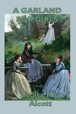A Garland for Girls, Alcott, Louisa May