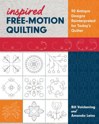 Image for Inspired Free-Motion Quilting: 90 Antique Designs Reinterpreted for Todays Quilter