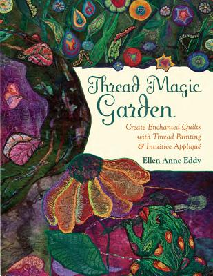 Image for Thread Magic: The Enchanted World of Ellen Anne Eddy