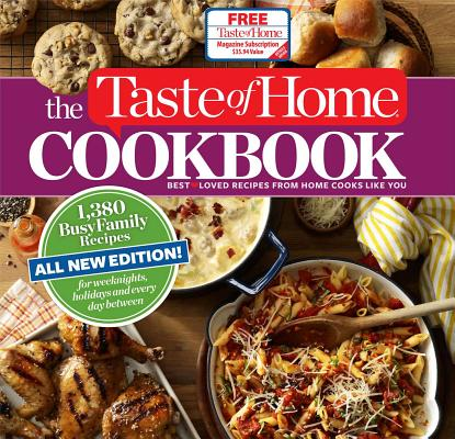 Image for The Taste of Home Cookbook, 4th Edition: 1,380 Busy Family Recipes for Weeknights, Holidays and Everyday Between, All New Edition! (4)