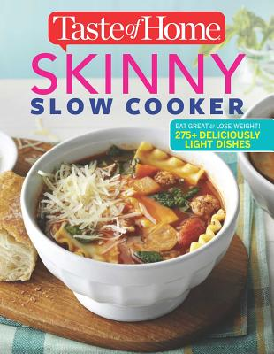 Image for Taste of Home Skinny Slow Cooker: Cook Smart, Eat Smart with 278 Healthy Slow-Cooker Recipes