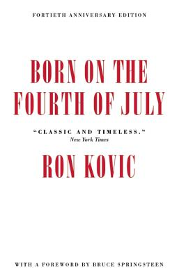 Born on the Fourth of July: 40th Anniversary Edition, Kovic, Ron