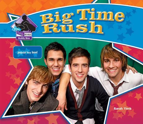 Big Time Rush: Popular Boy Band: Popular Boy Band (Big Buddy Biographies Set 10), Tieck, Sarah