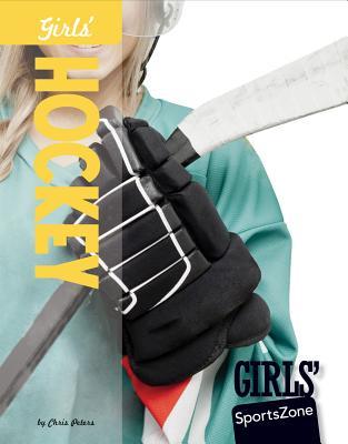 Girls' Hockey (Girls' Sportszone), Peters, Chris